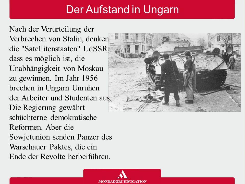 Der Aufstand in Ungarn Nach der Verurteilung der Verbrechen von Stalin, denken die