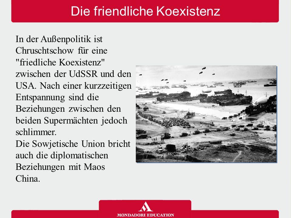 Die friendliche Koexistenz In der Außenpolitik ist Chruschtschow für eine