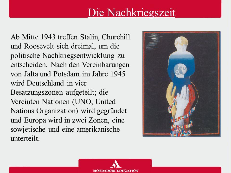 Ab Mitte 1943 treffen Stalin, Churchill und Roosevelt sich dreimal, um die politische Nachkriegsentwicklung zu entscheiden. Nach den Vereinbarungen vo