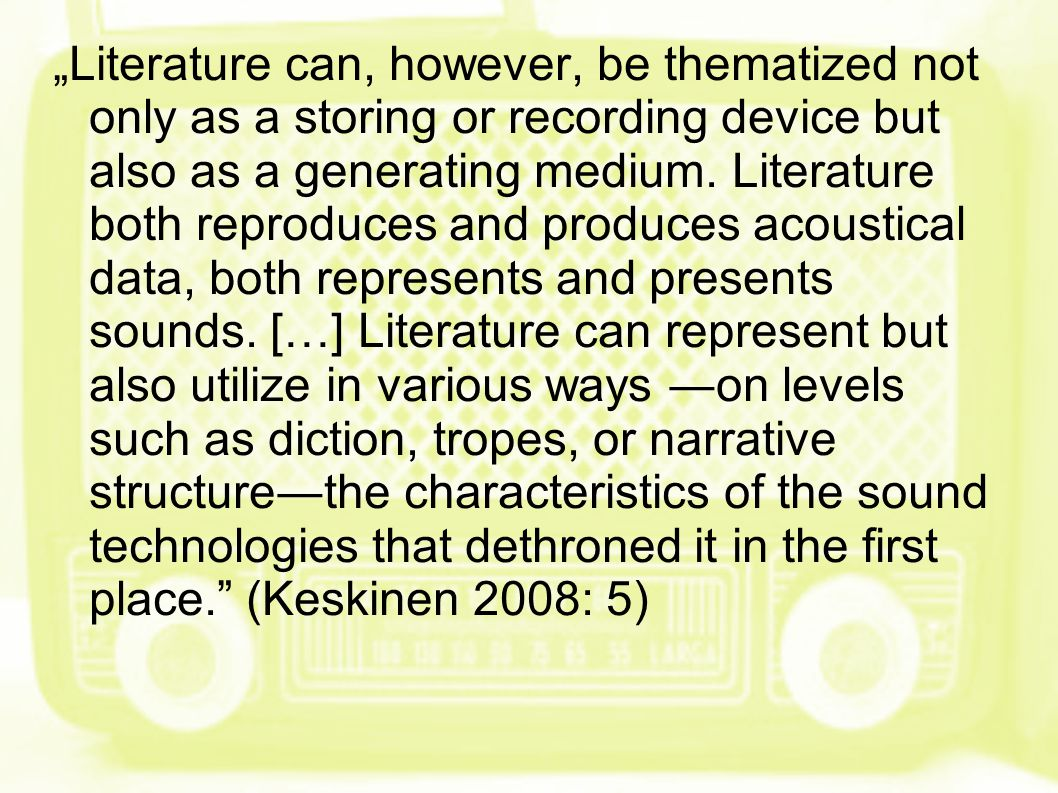 """Literature can, however, be thematized not only as a storing or recording device but also as a generating medium."