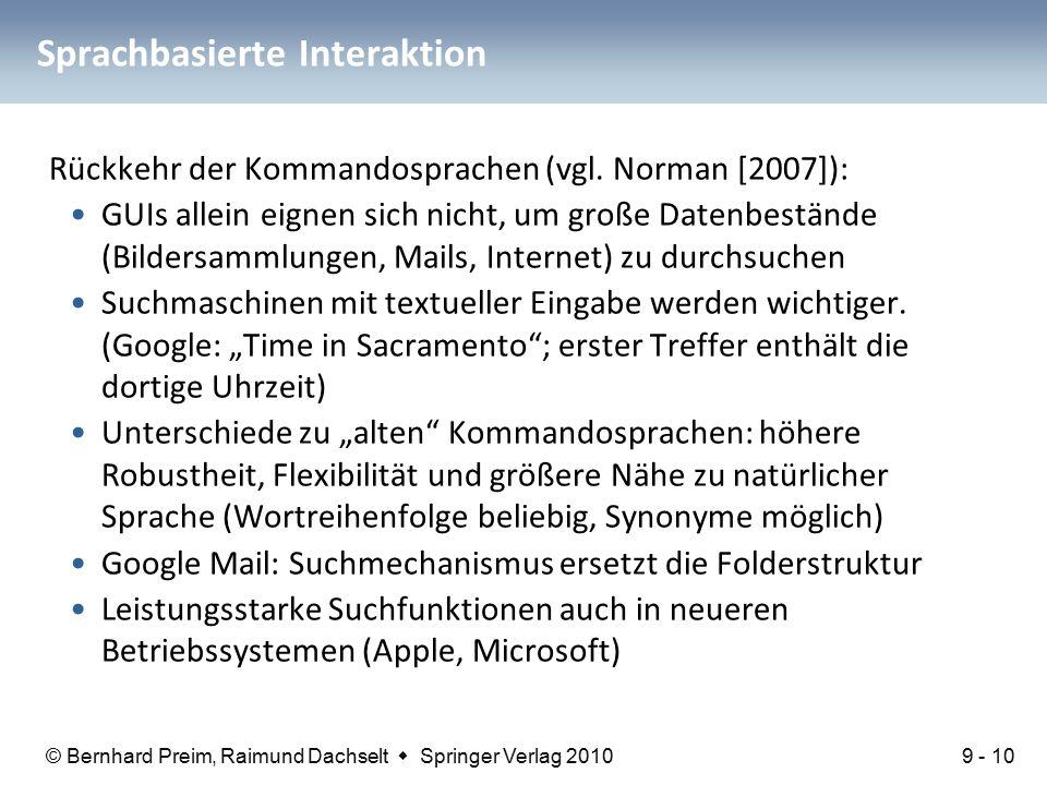 © Bernhard Preim, Raimund Dachselt  Springer Verlag 2010 Sprachbasierte Interaktion Rückkehr der Kommandosprachen (vgl.
