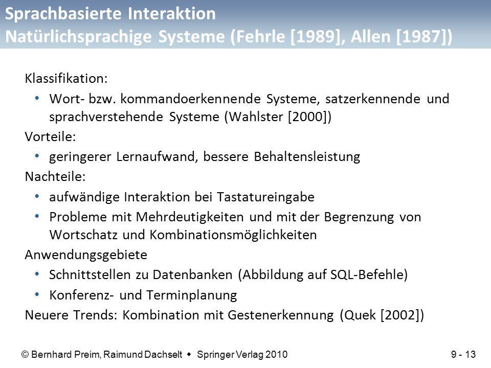 © Bernhard Preim, Raimund Dachselt  Springer Verlag 2010 Sprachbasierte Interaktion Natürlichsprachige Systeme (Fehrle [1989], Allen [1987]) Klassifikation: Wort- bzw.