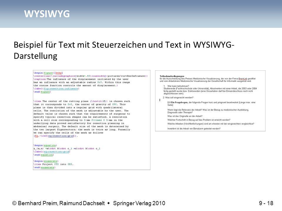 © Bernhard Preim, Raimund Dachselt  Springer Verlag 2010 WYSIWYG Beispiel für Text mit Steuerzeichen und Text in WYSIWYG- Darstellung 9 - 18
