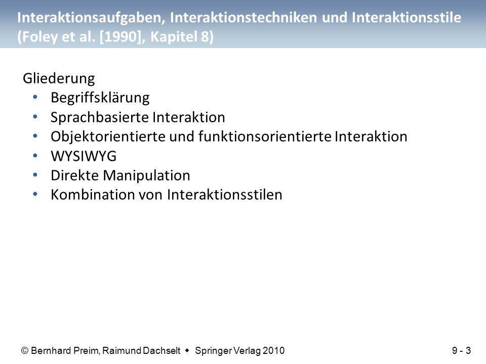 © Bernhard Preim, Raimund Dachselt  Springer Verlag 2010 Interaktionsaufgaben, Interaktionstechniken und Interaktionsstile (Foley et al.