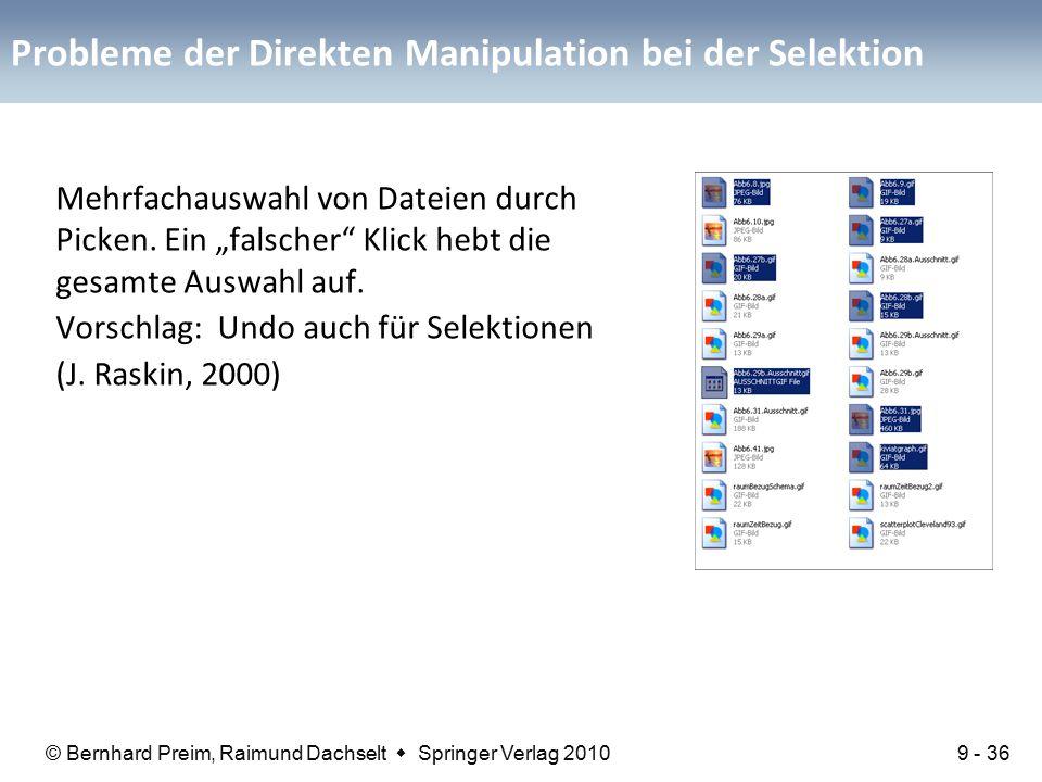 © Bernhard Preim, Raimund Dachselt  Springer Verlag 2010 Probleme der Direkten Manipulation bei der Selektion Mehrfachauswahl von Dateien durch Picken.