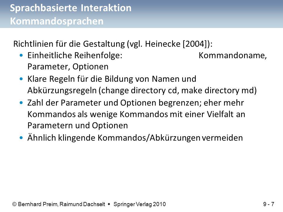 © Bernhard Preim, Raimund Dachselt  Springer Verlag 2010 Sprachbasierte Interaktion Kommandosprachen Richtlinien für die Gestaltung (vgl.