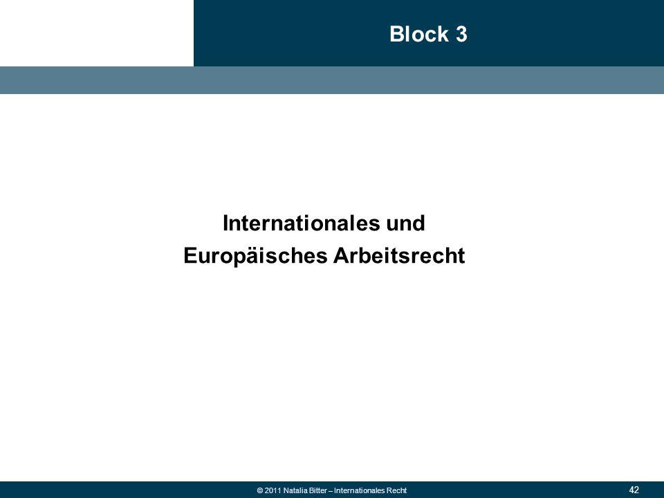 42 © 2011 Natalia Bitter – Internationales Recht Block 3 1.Allgemeine Grundsätze des neuen Rechts 2.Überweisung  Fehlüberweisung wegen falscher Konto
