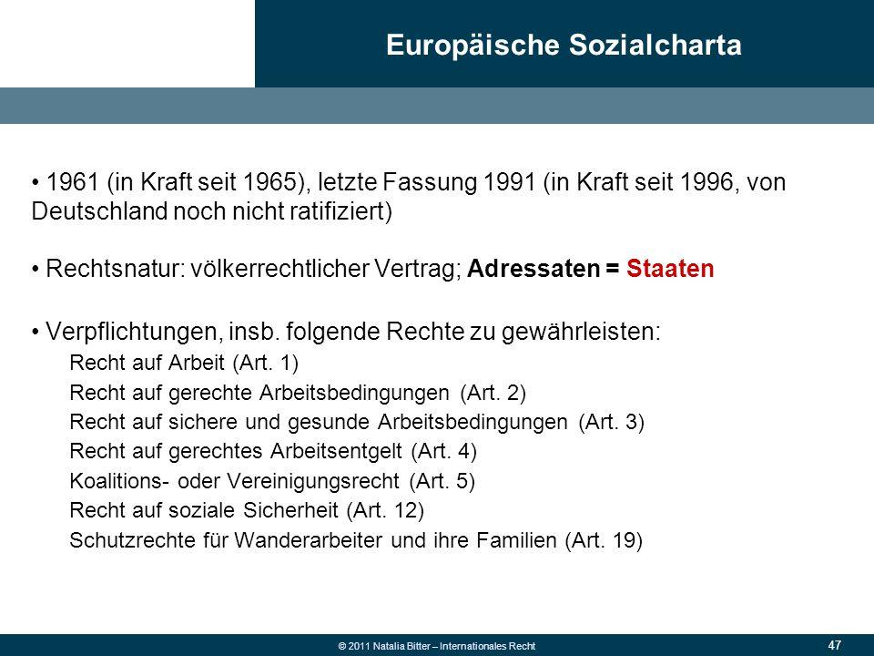 47 © 2011 Natalia Bitter – Internationales Recht 1961 (in Kraft seit 1965), letzte Fassung 1991 (in Kraft seit 1996, von Deutschland noch nicht ratifi