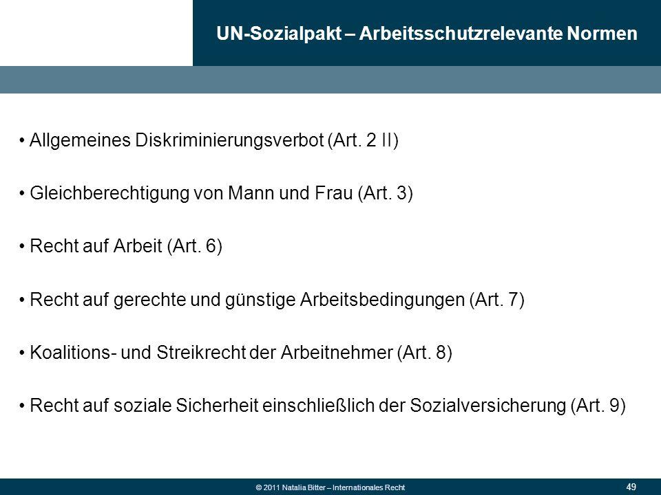 49 © 2011 Natalia Bitter – Internationales Recht Allgemeines Diskriminierungsverbot (Art. 2 II) Gleichberechtigung von Mann und Frau (Art. 3) Recht au