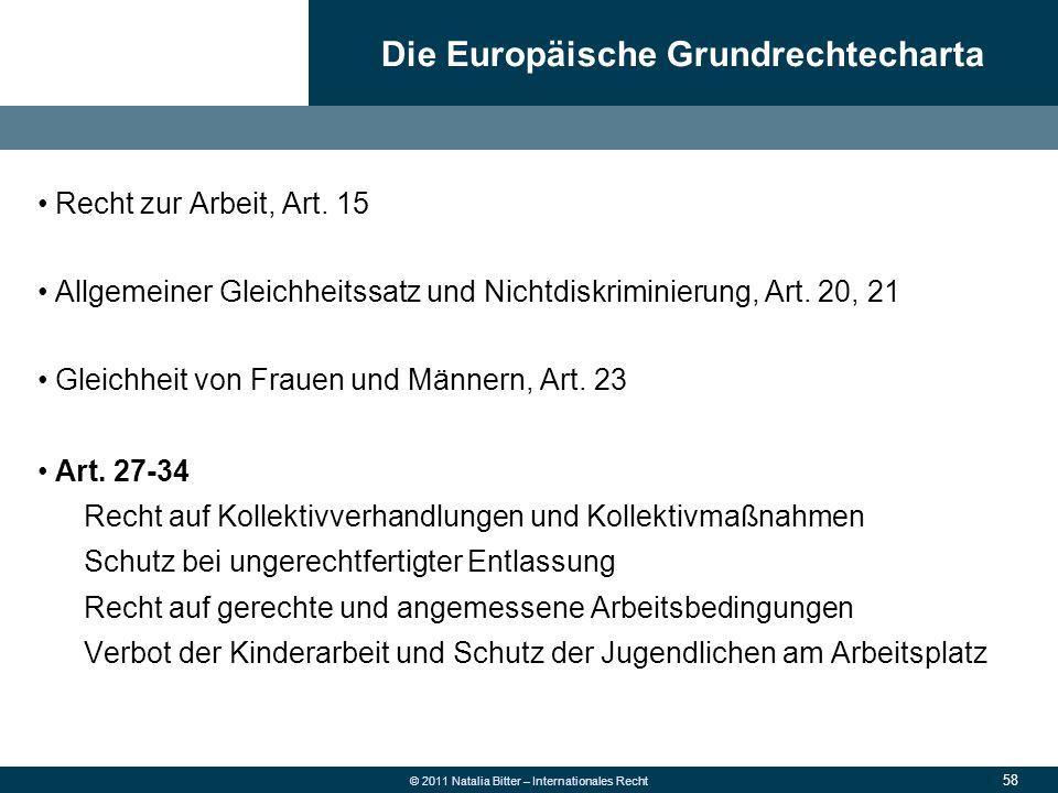 58 © 2011 Natalia Bitter – Internationales Recht Recht zur Arbeit, Art. 15 Allgemeiner Gleichheitssatz und Nichtdiskriminierung, Art. 20, 21 Gleichhei