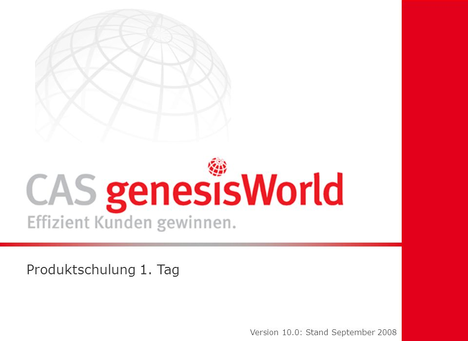 CAS genesisWorld Produktschulung I 102 Dokumentenverwaltung l Dokumentenarchiv l Dokumentenansichten l Dokumentendatensätze — erstellen — speichern — ändern l Versionen verwalten