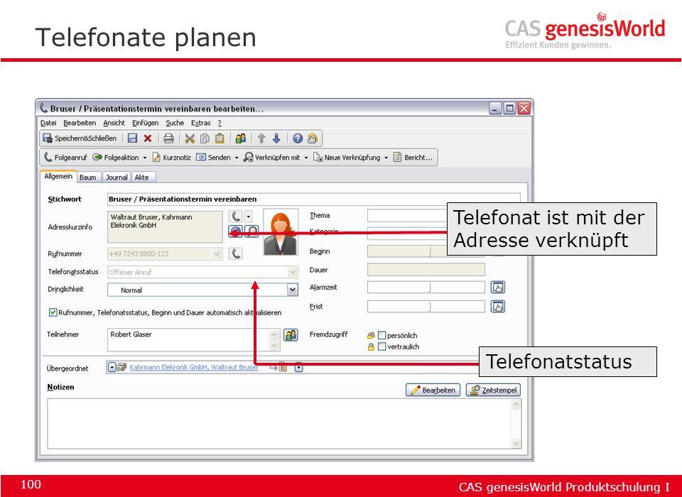 CAS genesisWorld Produktschulung I 100 Telefonate planen Telefonatstatus Telefonat ist mit der Adresse verknüpft