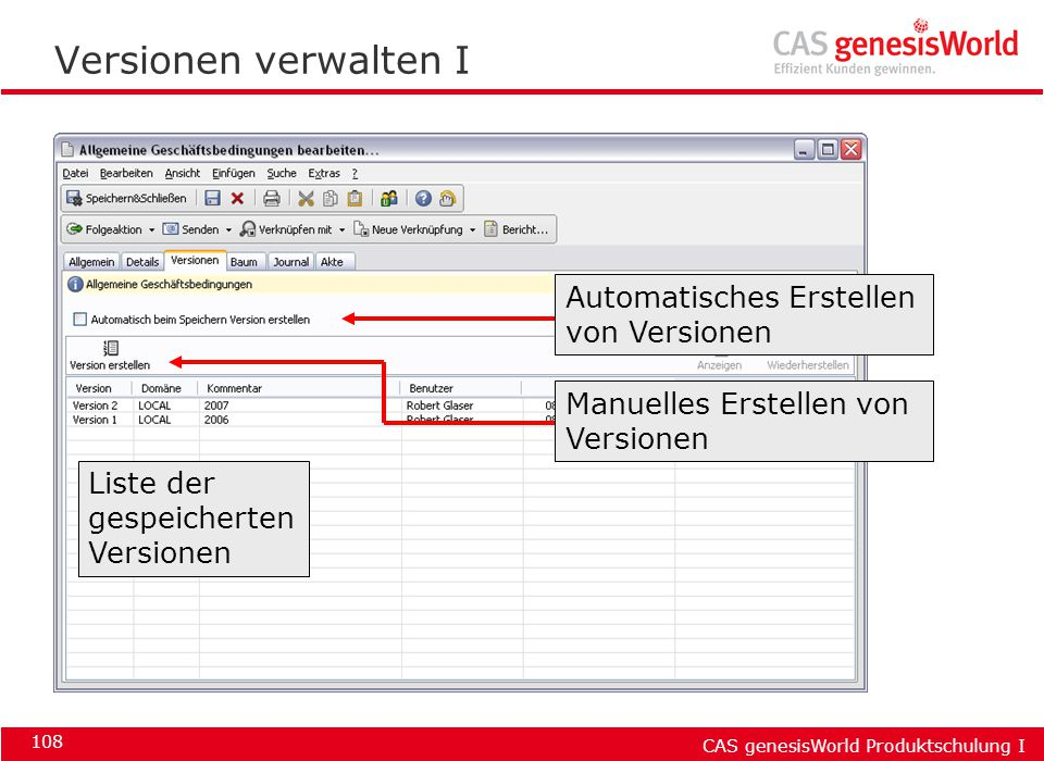CAS genesisWorld Produktschulung I 108 Versionen verwalten I Liste der gespeicherten Versionen Automatisches Erstellen von Versionen Manuelles Erstell