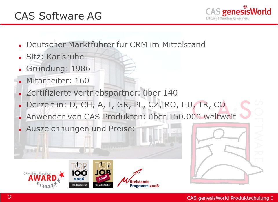 CAS genesisWorld Produktschulung I 3 CAS Software AG l Deutscher Marktführer für CRM im Mittelstand l Sitz: Karlsruhe l Gründung: 1986 l Mitarbeiter: