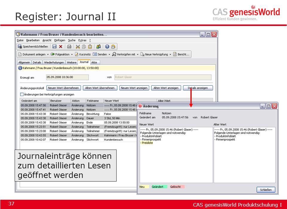 CAS genesisWorld Produktschulung I 37 Register: Journal II Journaleinträge können zum detaillierten Lesen geöffnet werden