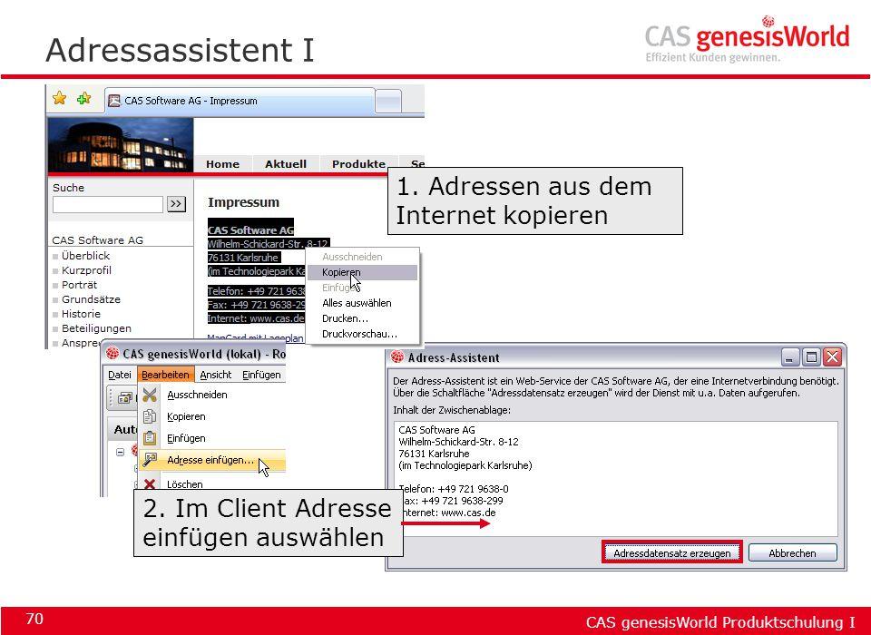 CAS genesisWorld Produktschulung I 70 Adressassistent I 1. Adressen aus dem Internet kopieren 2. Im Client Adresse einfügen auswählen