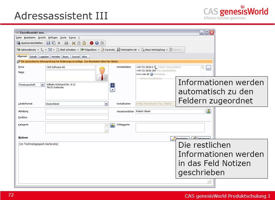CAS genesisWorld Produktschulung I 72 Adressassistent III Informationen werden automatisch zu den Feldern zugeordnet Die restlichen Informationen werd