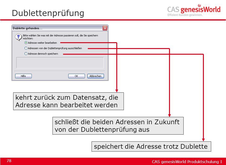CAS genesisWorld Produktschulung I 78 Dublettenprüfung kehrt zurück zum Datensatz, die Adresse kann bearbeitet werden schließt die beiden Adressen in