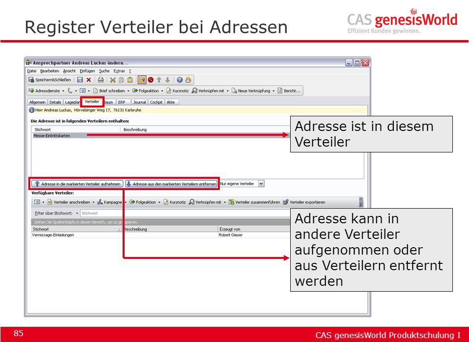 CAS genesisWorld Produktschulung I 85 Register Verteiler bei Adressen Adresse ist in diesem Verteiler Adresse kann in andere Verteiler aufgenommen ode
