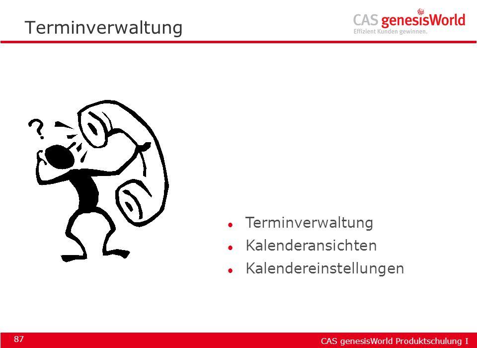 CAS genesisWorld Produktschulung I 87 Terminverwaltung l Terminverwaltung l Kalenderansichten l Kalendereinstellungen
