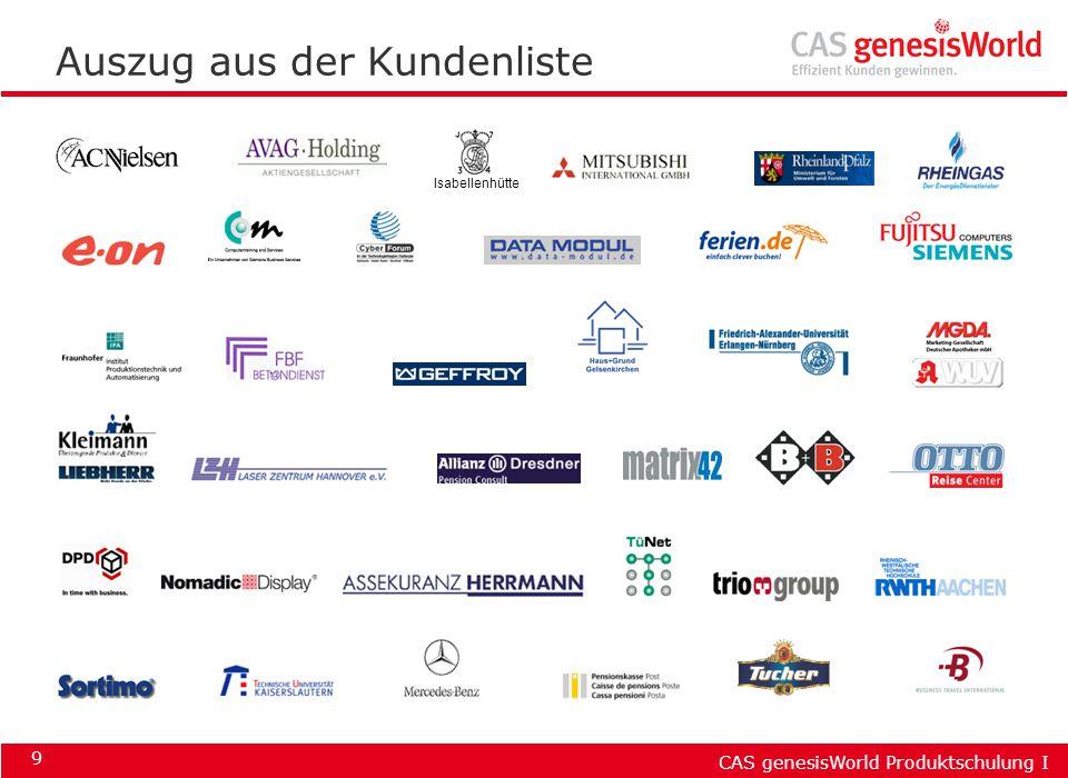 CAS genesisWorld Produktschulung I 9 Auszug aus der Kundenliste Isabellenhütte