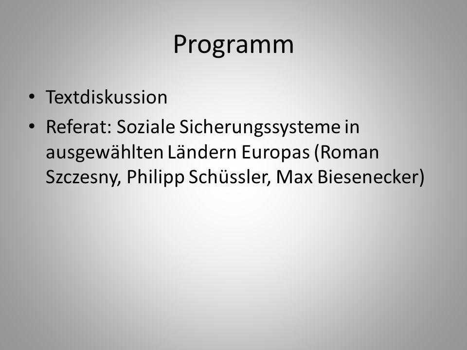 Programm Textdiskussion Referat: Soziale Sicherungssysteme in ausgewählten Ländern Europas (Roman Szczesny, Philipp Schüssler, Max Biesenecker)
