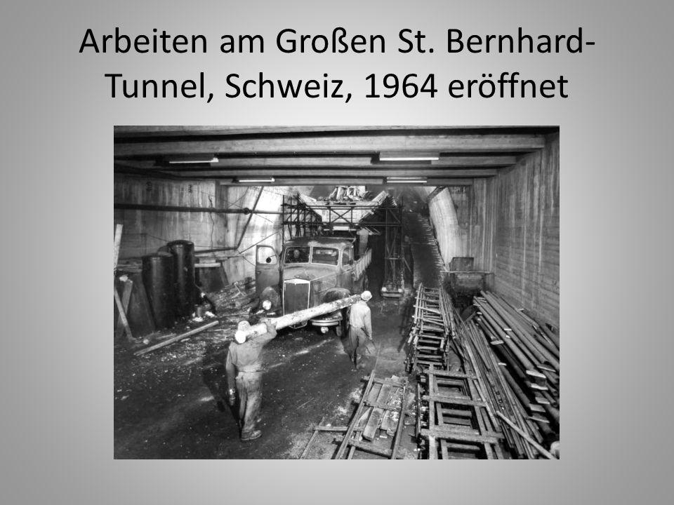 Arbeiten am Großen St. Bernhard- Tunnel, Schweiz, 1964 eröffnet
