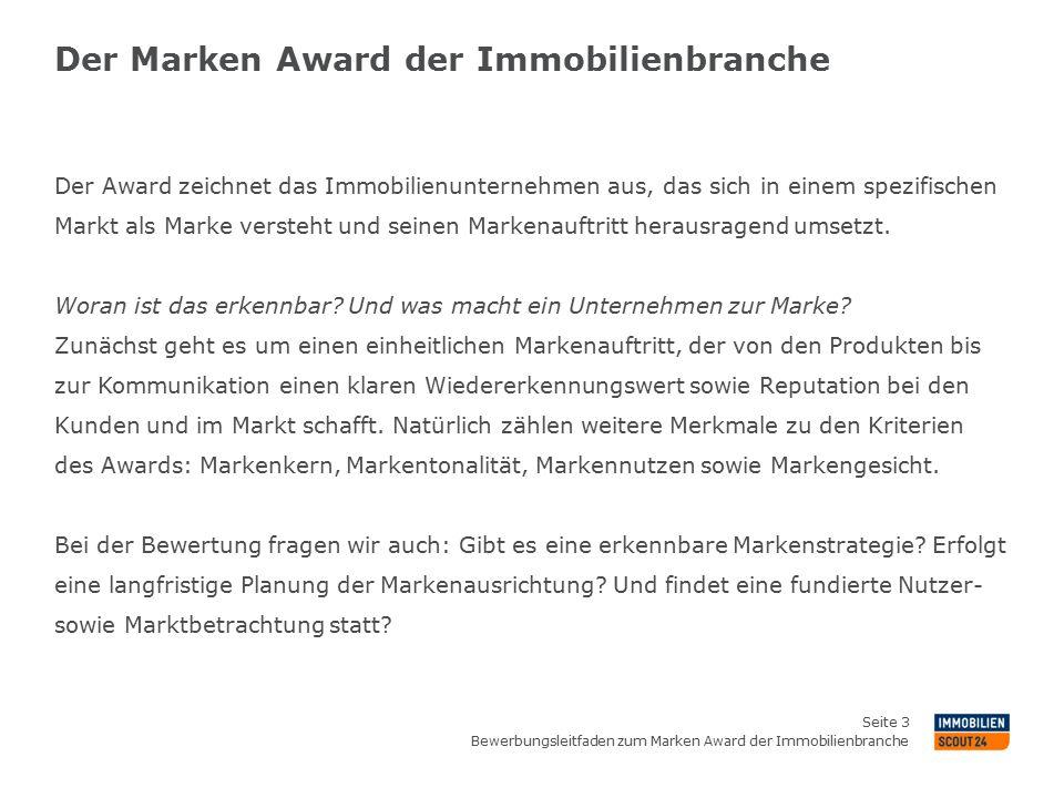 Der Marken Award der Immobilienbranche Bewerbungsleitfaden zum Marken Award der Immobilienbranche Seite 3 Der Award zeichnet das Immobilienunternehmen