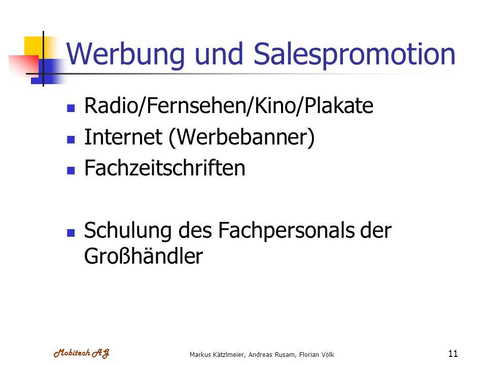 Mobitech AG Markus Kätzlmeier, Andreas Rusam, Florian Völk 11 Werbung und Salespromotion Radio/Fernsehen/Kino/Plakate Internet (Werbebanner) Fachzeits
