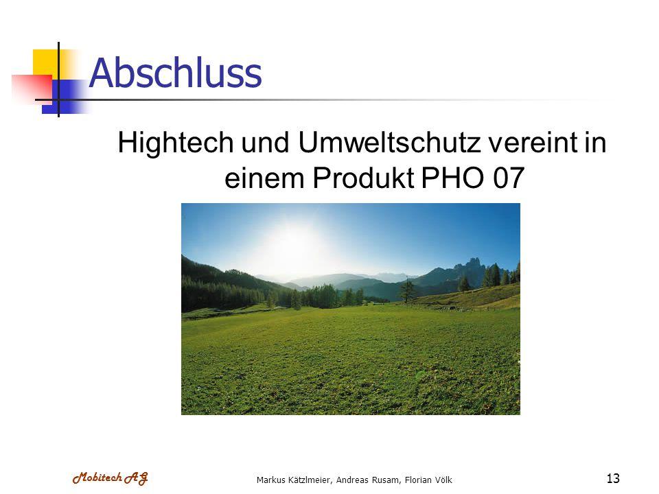 Mobitech AG Markus Kätzlmeier, Andreas Rusam, Florian Völk 13 Abschluss Hightech und Umweltschutz vereint in einem Produkt PHO 07
