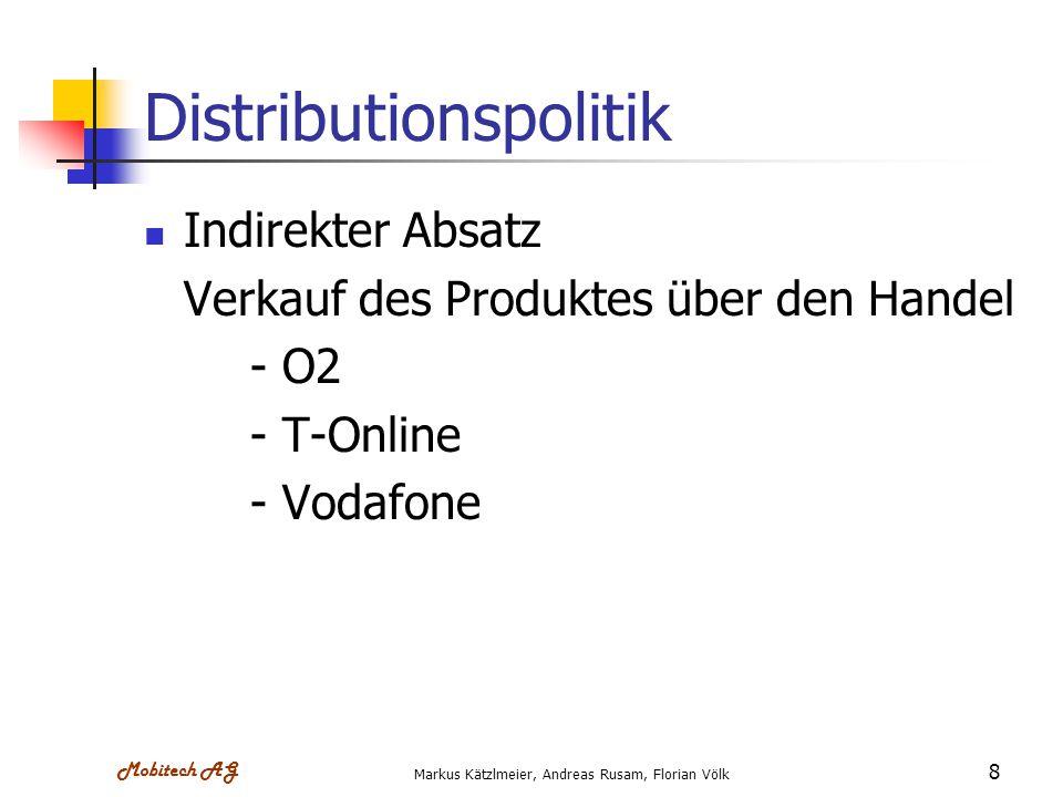 Mobitech AG Markus Kätzlmeier, Andreas Rusam, Florian Völk 9 Preisstrategie Hochpreispolitik - für Abnehmer mit gehobenen Ansprüchen Abschöpfungsstrategie (Skimming) - hoher Preis bei Markteinführung - mit zunehmender Markterschließung wird der Preis sinken