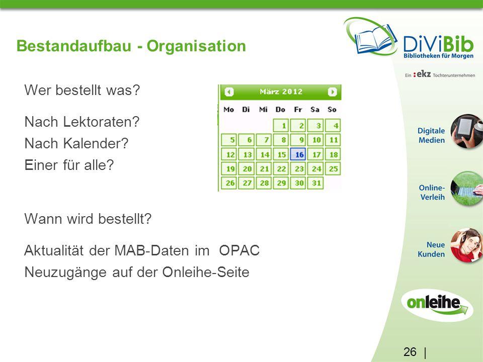 26 | Bestandaufbau - Organisation Wer bestellt was.