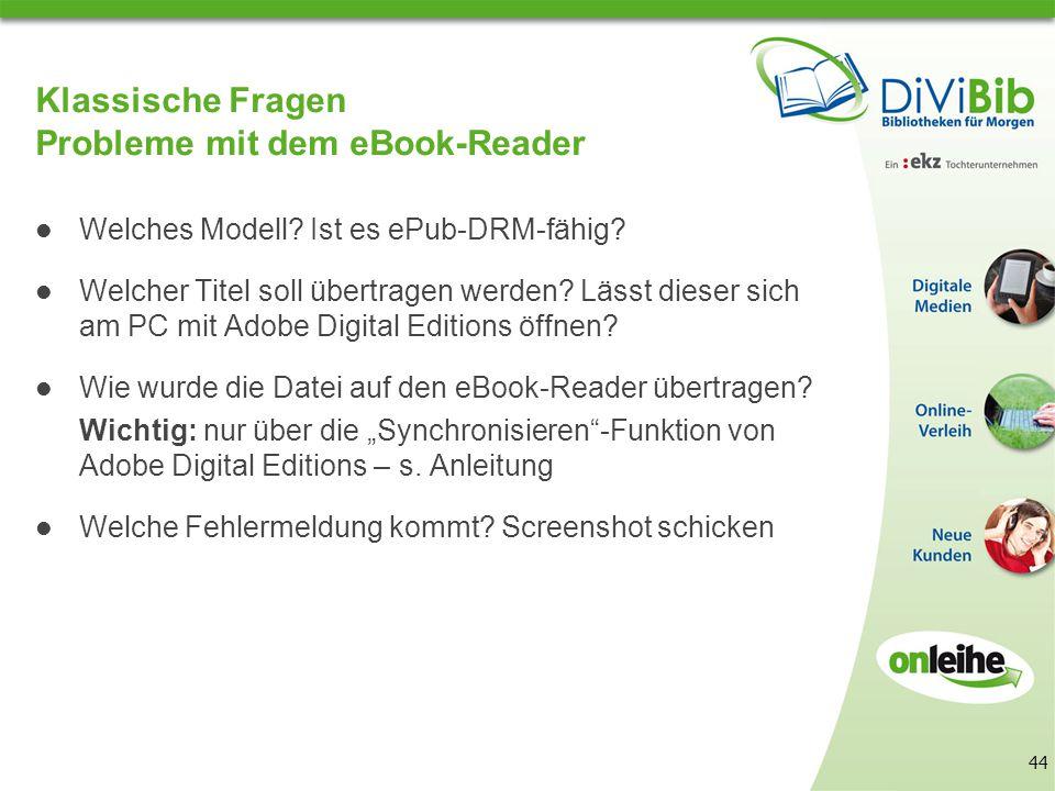 44 Klassische Fragen Probleme mit dem eBook-Reader Welches Modell.