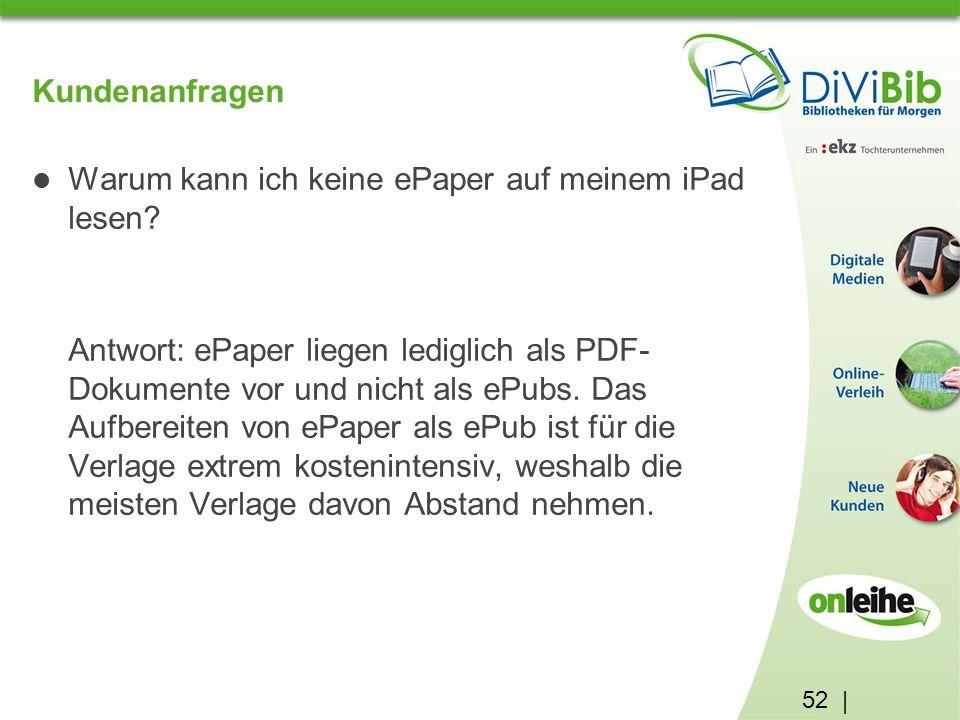 52 | Kundenanfragen Warum kann ich keine ePaper auf meinem iPad lesen.