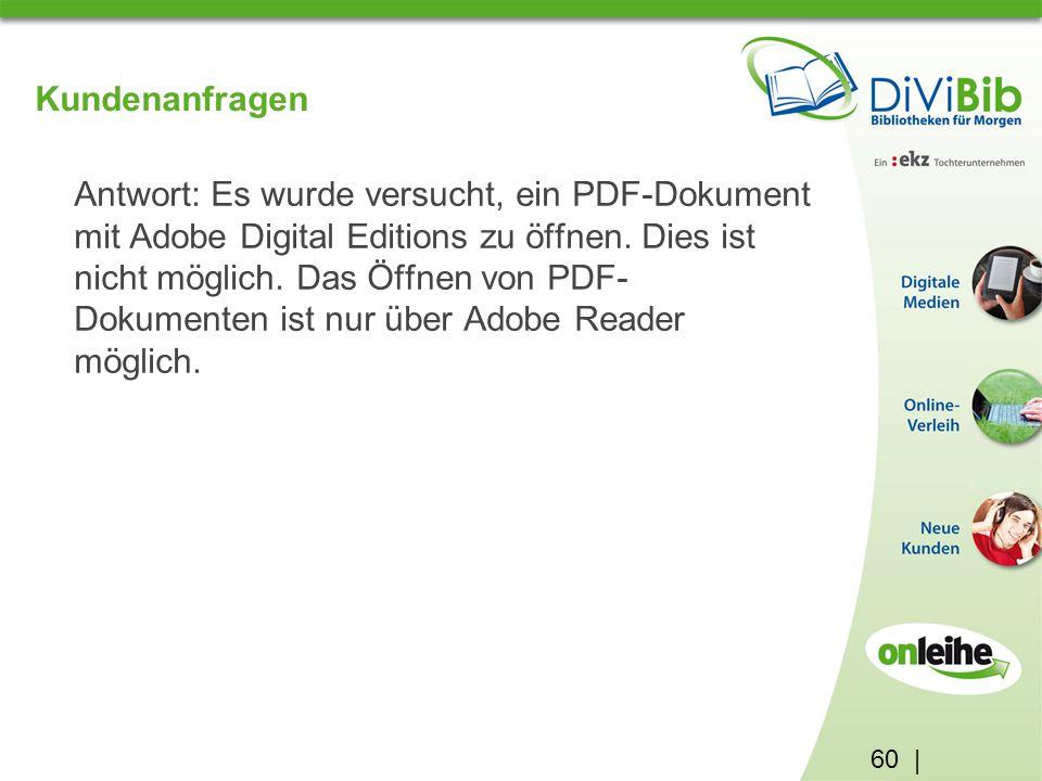 60 | Kundenanfragen Antwort: Es wurde versucht, ein PDF-Dokument mit Adobe Digital Editions zu öffnen.