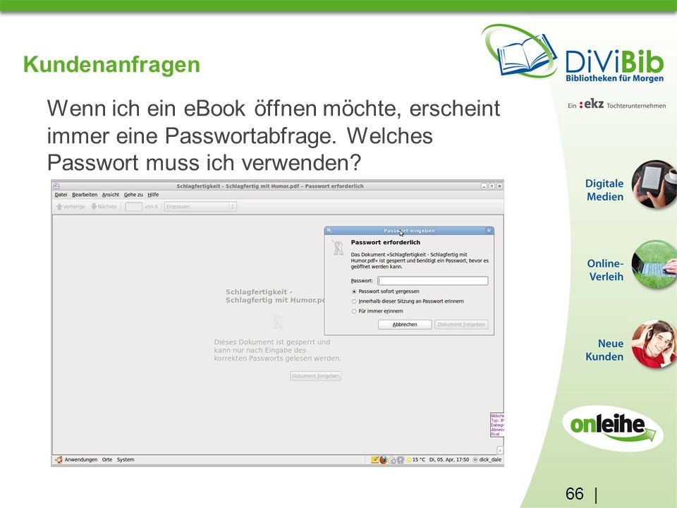 66 | Kundenanfragen Wenn ich ein eBook öffnen möchte, erscheint immer eine Passwortabfrage.