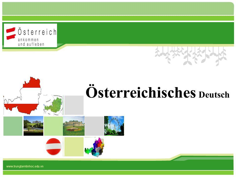 L/O/G/O www.trungtamtinhoc.edu.vn Österreichisches Deutsch