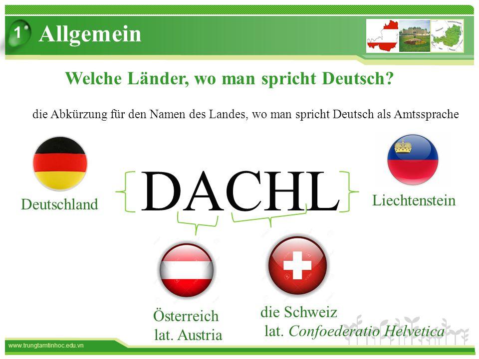www.trungtamtinhoc.edu.vn Allgemein 1 Welche Länder, wo man spricht Deutsch.