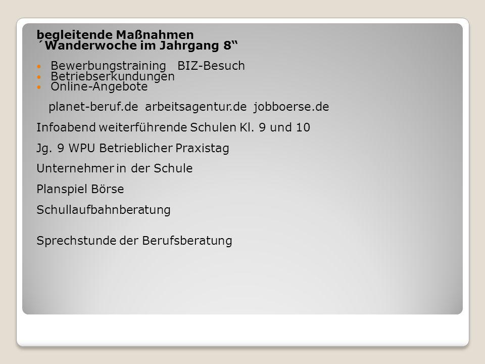 """begleitende Maßnahmen ´Wanderwoche im Jahrgang 8"""" Bewerbungstraining BIZ-Besuch Betriebserkundungen Online-Angebote planet-beruf.de arbeitsagentur.de"""