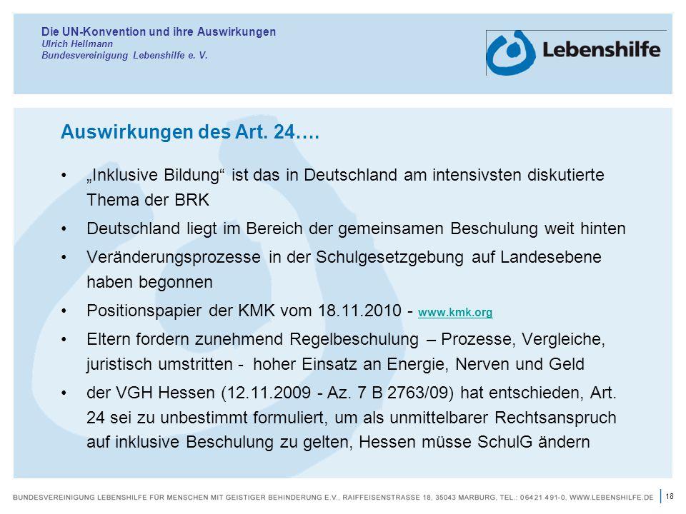 18 | Die UN-Konvention und ihre Auswirkungen Ulrich Hellmann Bundesvereinigung Lebenshilfe e.