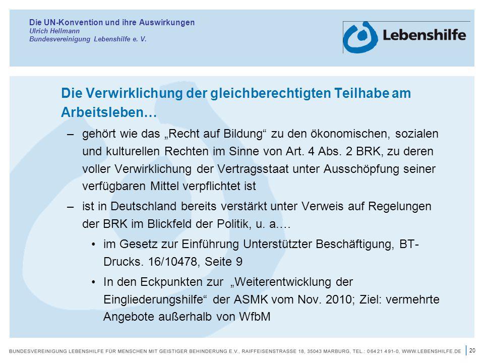 20 | Die UN-Konvention und ihre Auswirkungen Ulrich Hellmann Bundesvereinigung Lebenshilfe e. V. Die Verwirklichung der gleichberechtigten Teilhabe am