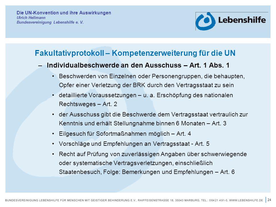 24 | Fakultativprotokoll – Kompetenzerweiterung für die UN –Individualbeschwerde an den Ausschuss – Art. 1 Abs. 1 Beschwerden von Einzelnen oder Perso