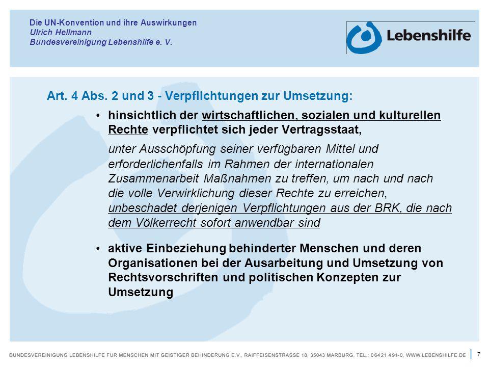 7 | Die UN-Konvention und ihre Auswirkungen Ulrich Hellmann Bundesvereinigung Lebenshilfe e. V. Art. 4 Abs. 2 und 3 - Verpflichtungen zur Umsetzung: h