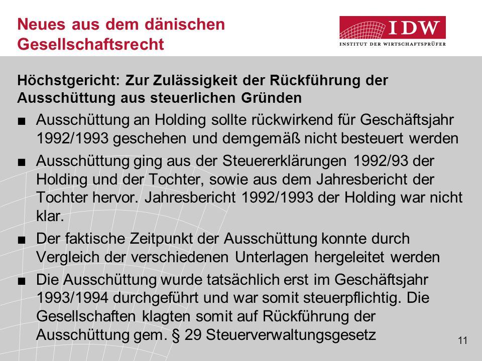 11 Neues aus dem dänischen Gesellschaftsrecht Höchstgericht: Zur Zulässigkeit der Rückführung der Ausschüttung aus steuerlichen Gründen ■Ausschüttung