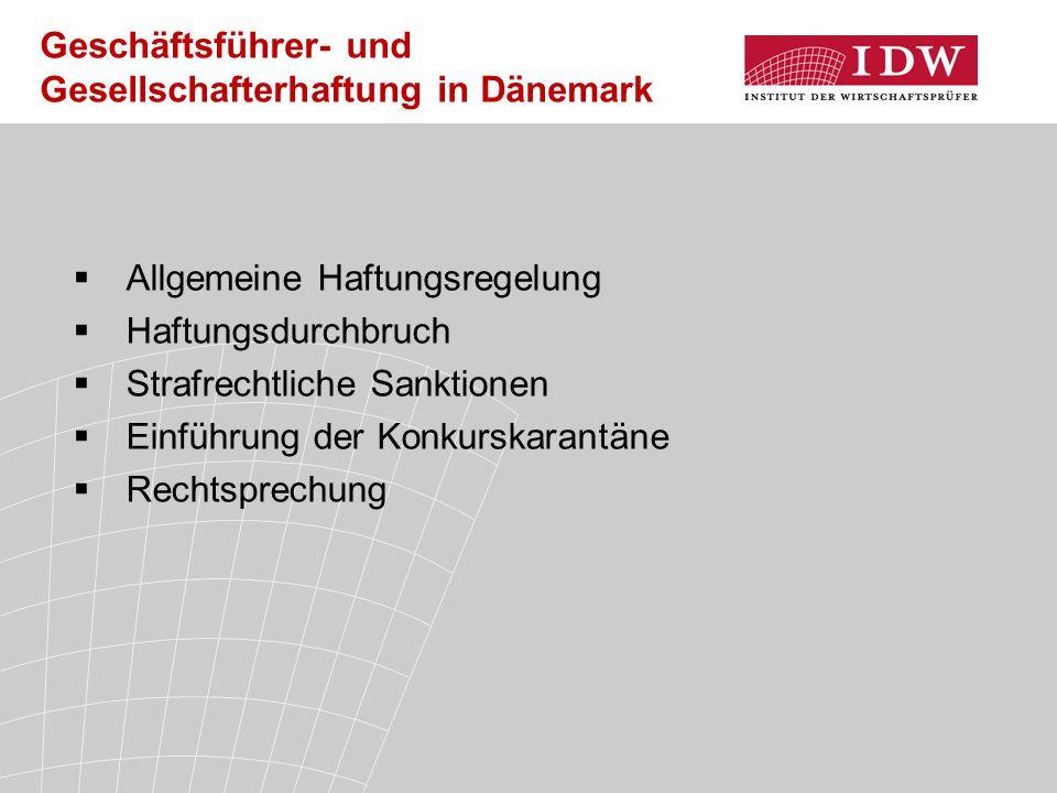  Allgemeine Haftungsregelung  Haftungsdurchbruch  Strafrechtliche Sanktionen  Einführung der Konkurskarantäne  Rechtsprechung Geschäftsführer- un