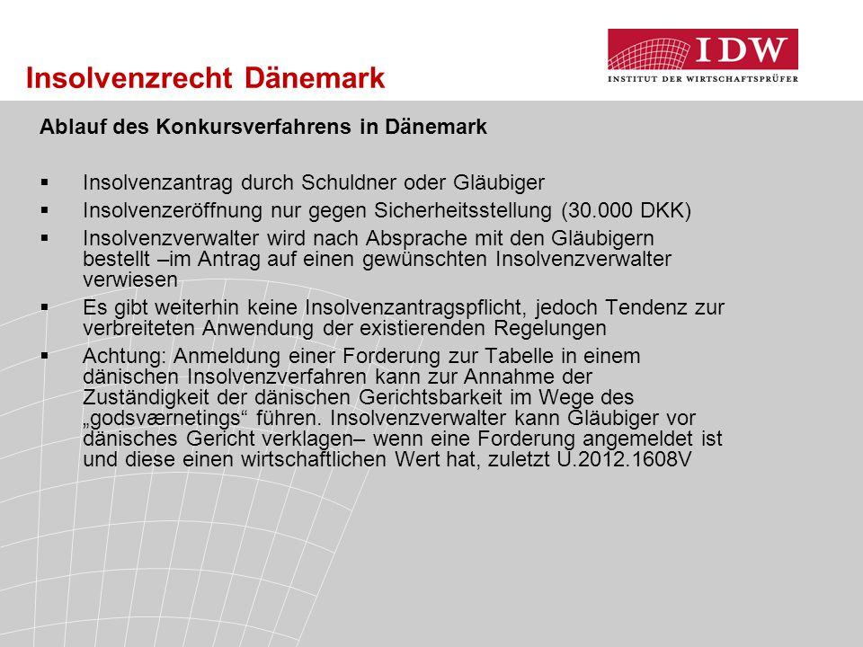 Insolvenzrecht Dänemark Ablauf des Konkursverfahrens in Dänemark  Insolvenzantrag durch Schuldner oder Gläubiger  Insolvenzeröffnung nur gegen Siche