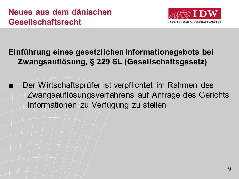 9 Neues aus dem dänischen Gesellschaftsrecht Einführung eines gesetzlichen Informationsgebots bei Zwangsauflösung, § 229 SL (Gesellschaftsgesetz) ■Der