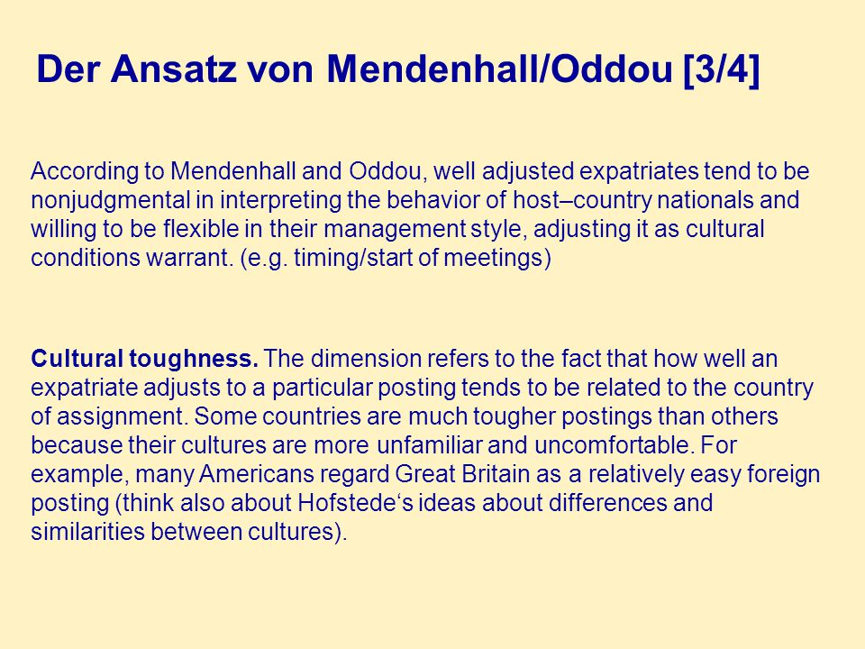 Der Ansatz von Mendenhall/Oddou [3/4] According to Mendenhall and Oddou, well adjusted expatriates tend to be nonjudgmental in interpreting the behavi