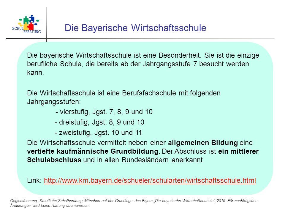 Die Bayerische Wirtschaftsschule Die bayerische Wirtschaftsschule ist eine Besonderheit.