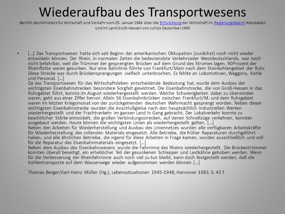 Wiederaufbau des Transportwesens Bericht des Ministers für Wirtschaft und Verkehr vom 25. Januar 1946 über die Entwicklung der Wirtschaft im Regierung